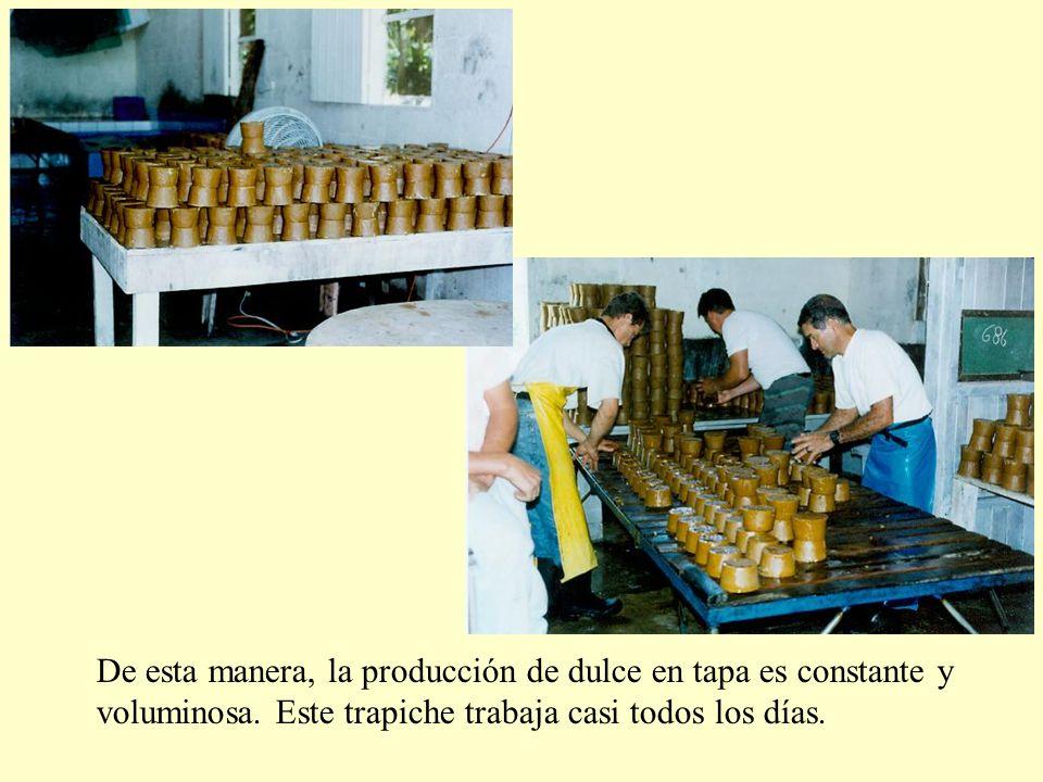 De esta manera, la producción de dulce en tapa es constante y
