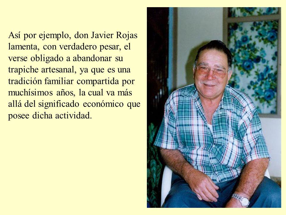 Así por ejemplo, don Javier Rojas
