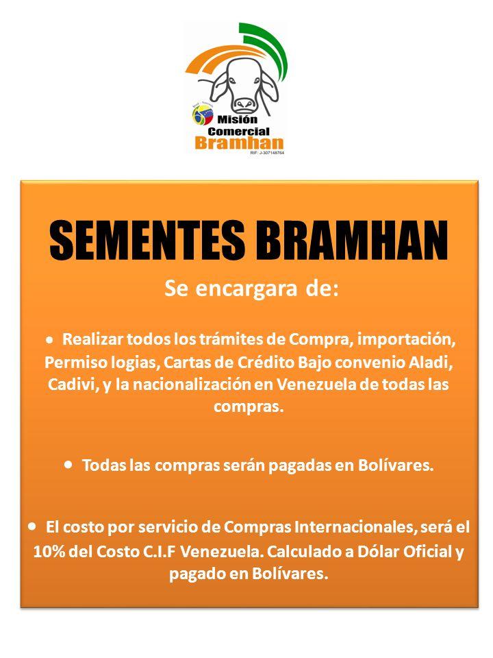 · Todas las compras serán pagadas en Bolívares.