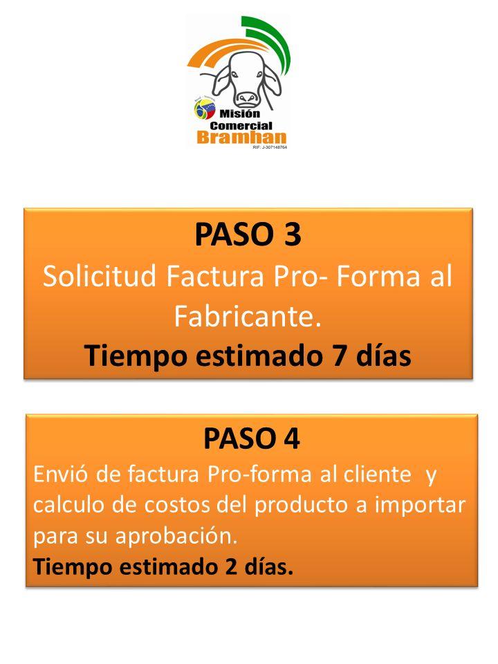 Solicitud Factura Pro- Forma al Fabricante. Tiempo estimado 7 días