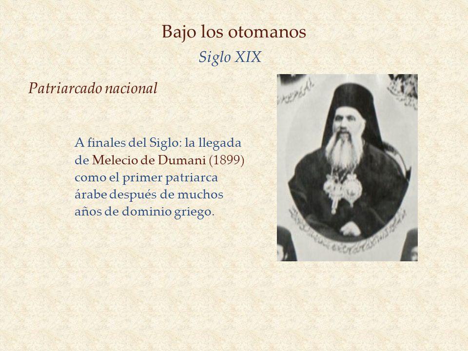 Bajo los otomanos Siglo XIX Patriarcado nacional