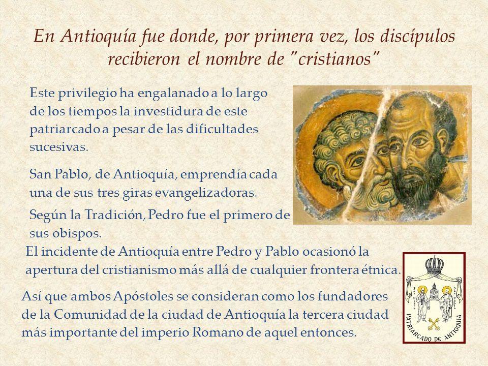 En Antioquía fue donde, por primera vez, los discípulos recibieron el nombre de cristianos