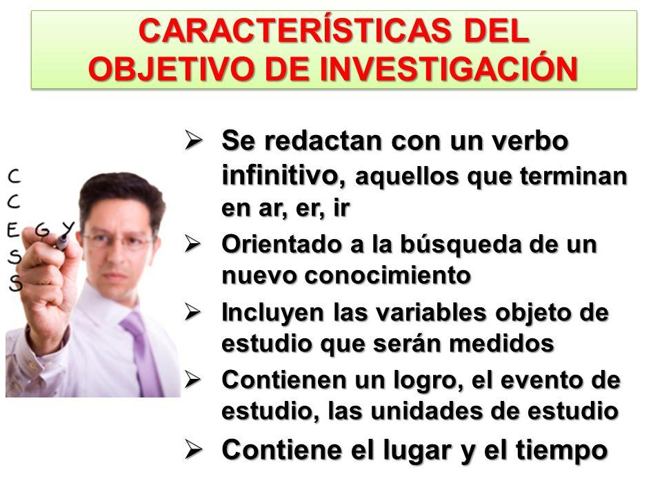 CARACTERÍSTICAS DEL OBJETIVO DE INVESTIGACIÓN