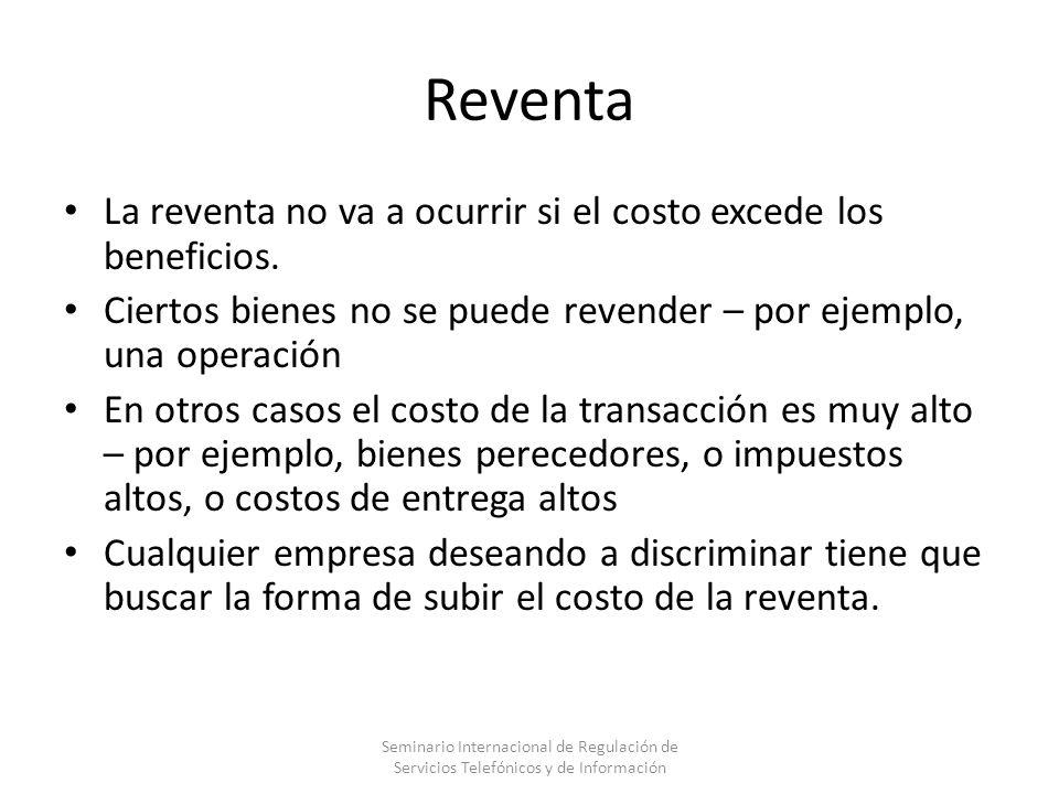 Reventa La reventa no va a ocurrir si el costo excede los beneficios.