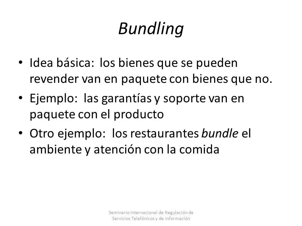 Bundling Idea básica: los bienes que se pueden revender van en paquete con bienes que no.
