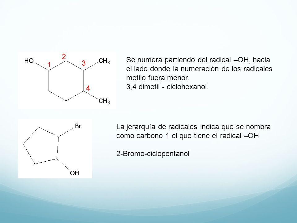 2 Se numera partiendo del radical –OH, hacia el lado donde la numeración de los radicales metilo fuera menor.