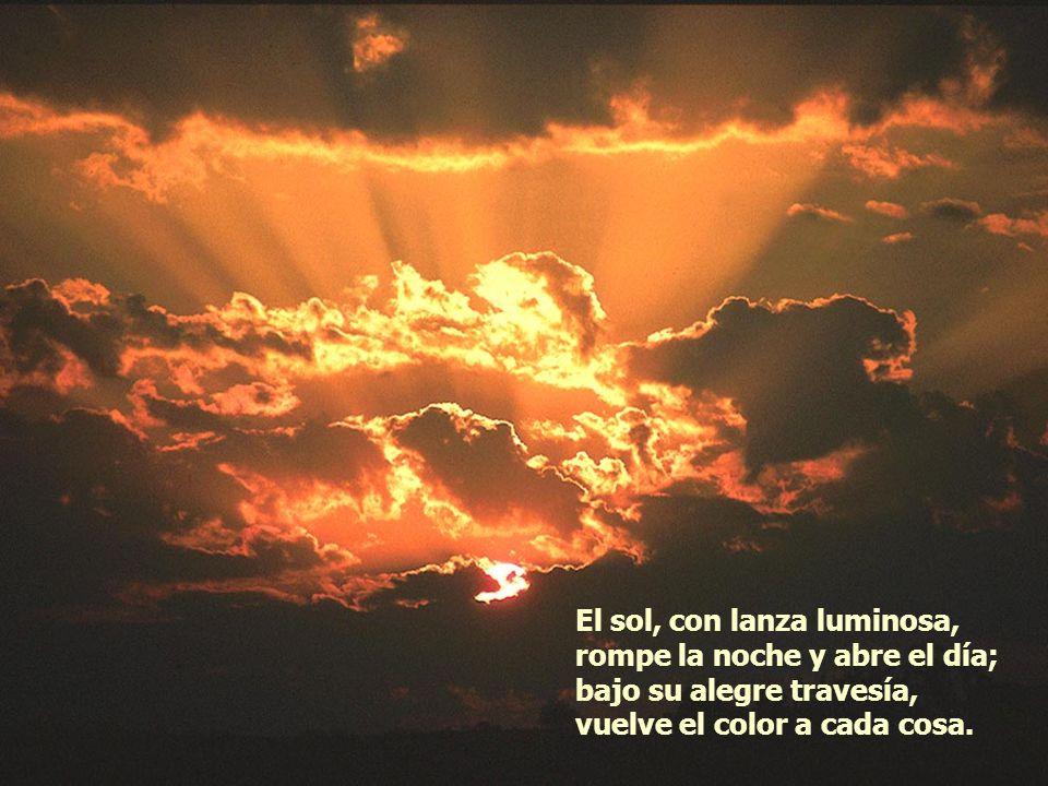 El sol, con lanza luminosa,