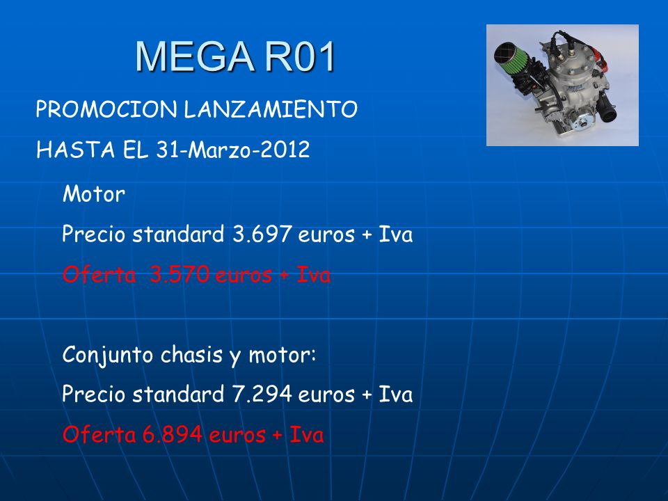 MEGA R01 PROMOCION LANZAMIENTO HASTA EL 31-Marzo-2012 Motor