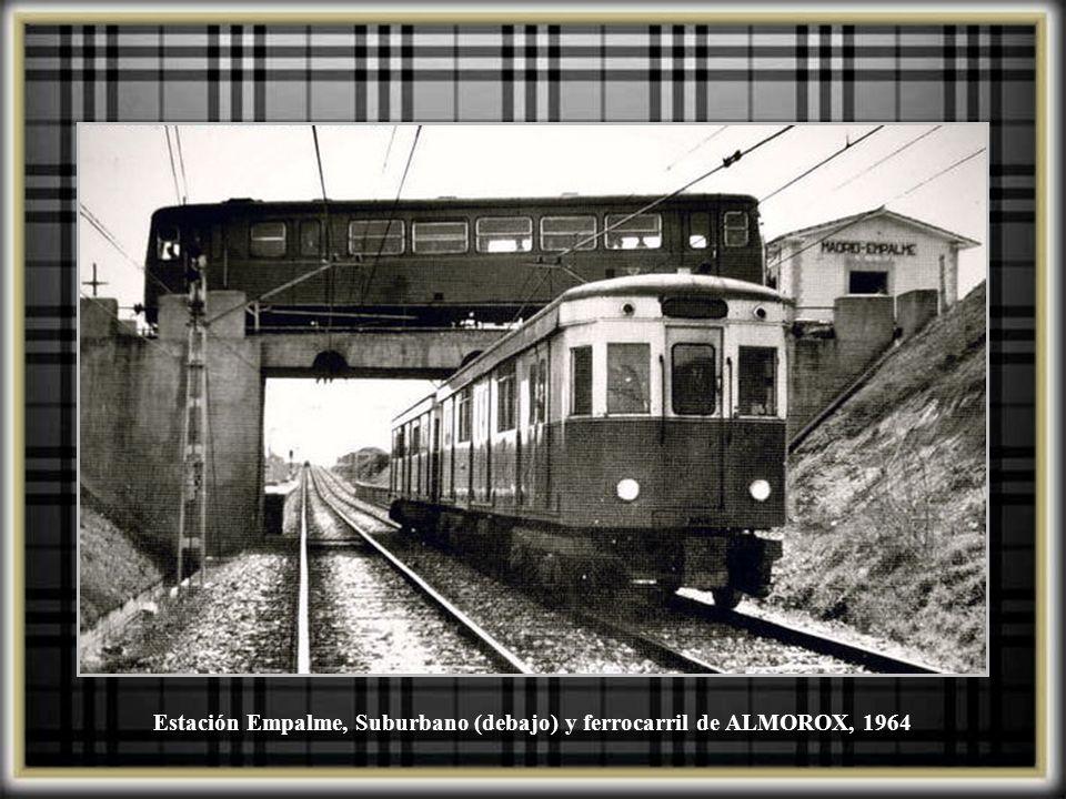 Estación Empalme, Suburbano (debajo) y ferrocarril de ALMOROX, 1964