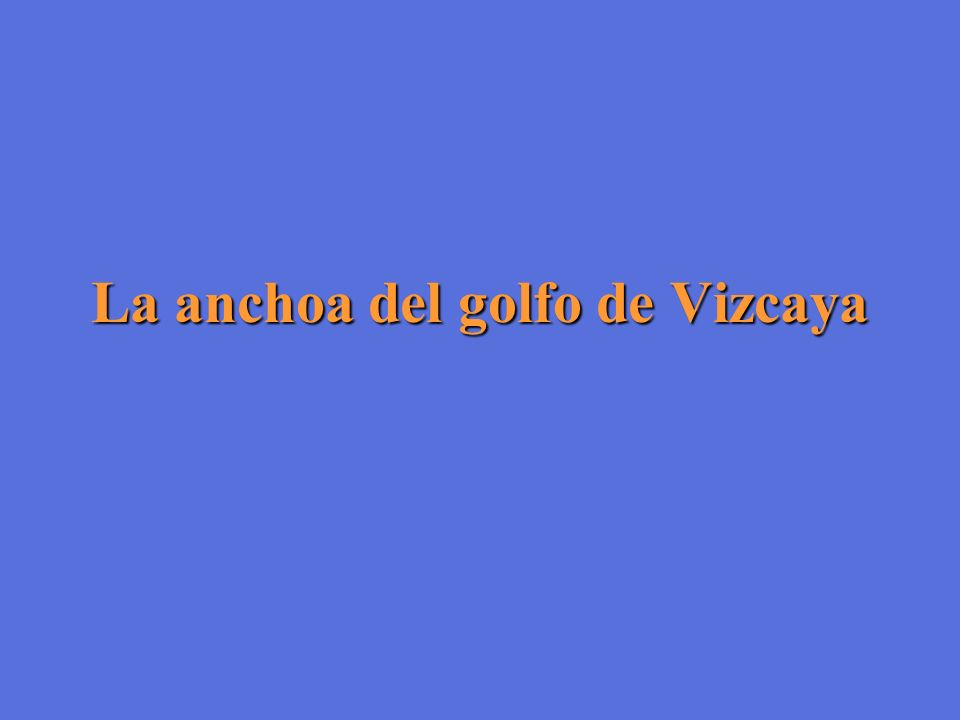 La anchoa del golfo de Vizcaya