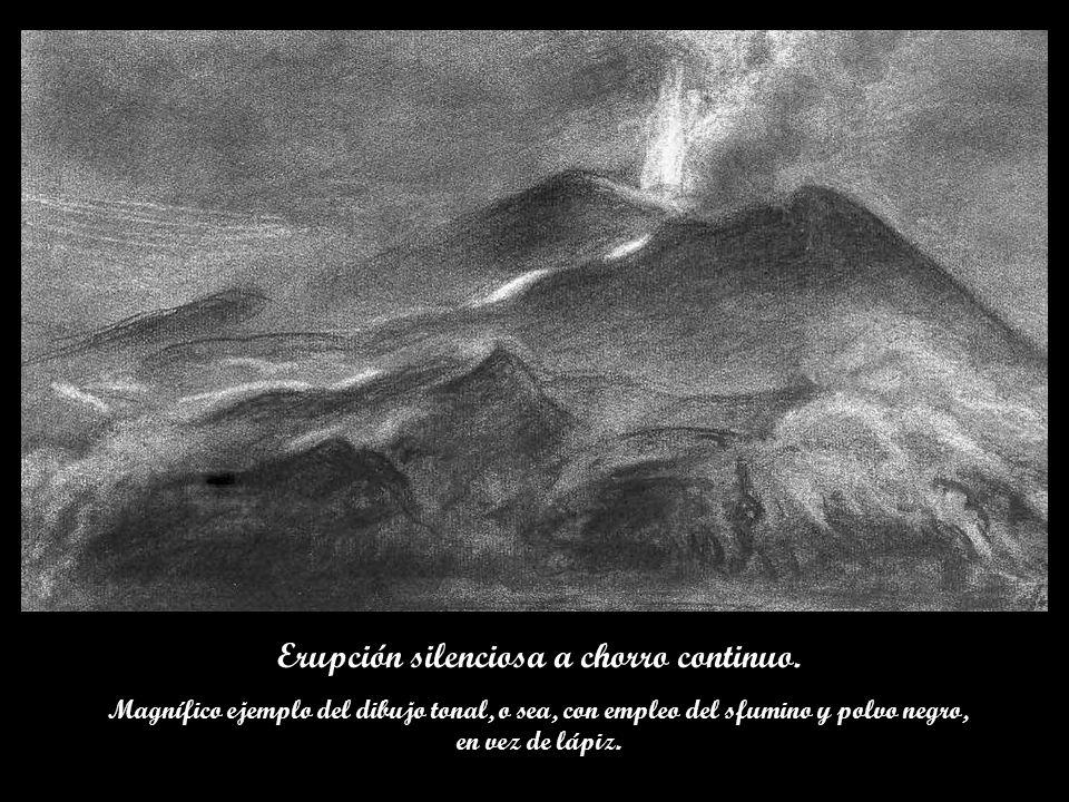 Erupción silenciosa a chorro continuo.