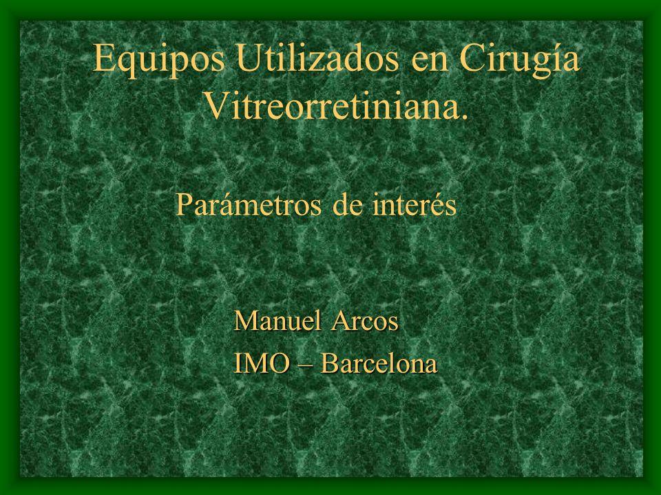 Equipos Utilizados en Cirugía Vitreorretiniana.