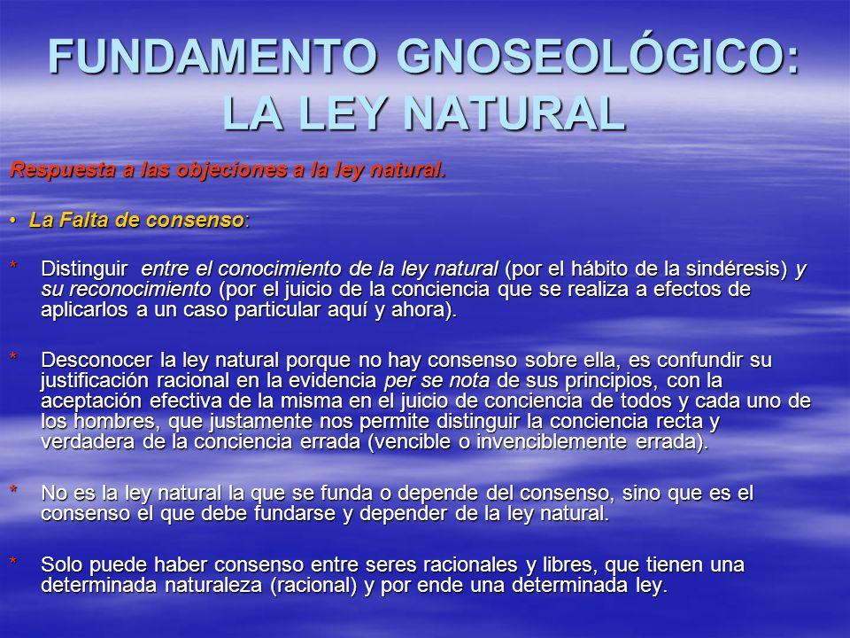 FUNDAMENTO GNOSEOLÓGICO: LA LEY NATURAL