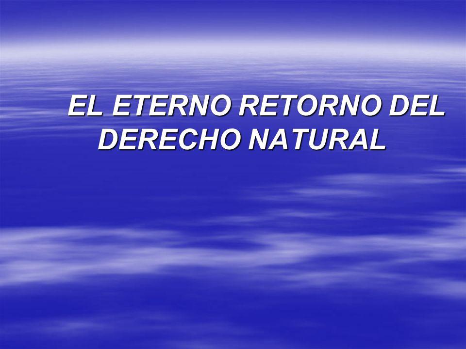 EL ETERNO RETORNO DEL DERECHO NATURAL