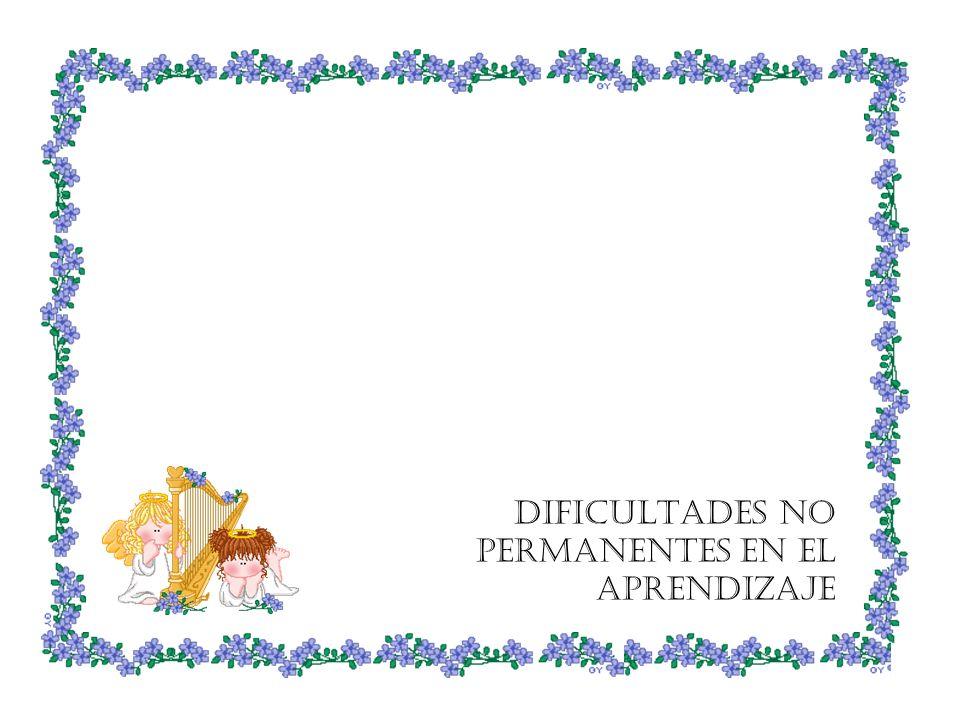 DIFICULTADES NO PERMANENTES EN EL APRENDIZAJE
