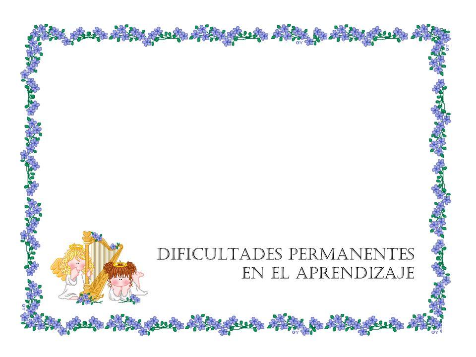 DIFICULTADES PERMANENTES EN EL APRENDIZAJE