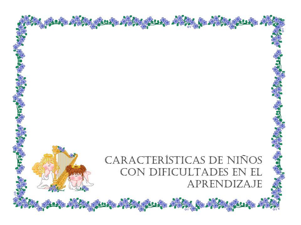 CARACTERÍSTICAS DE NIÑOS CON DIFICULTADES EN EL APRENDIZAJE