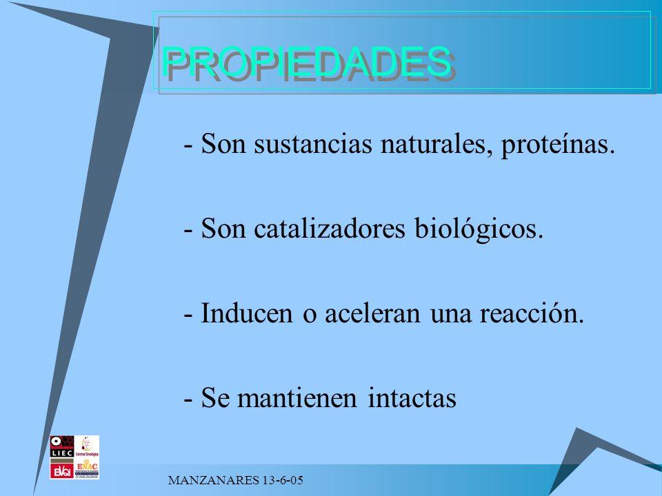 PROPIEDADES - Son sustancias naturales, proteínas.