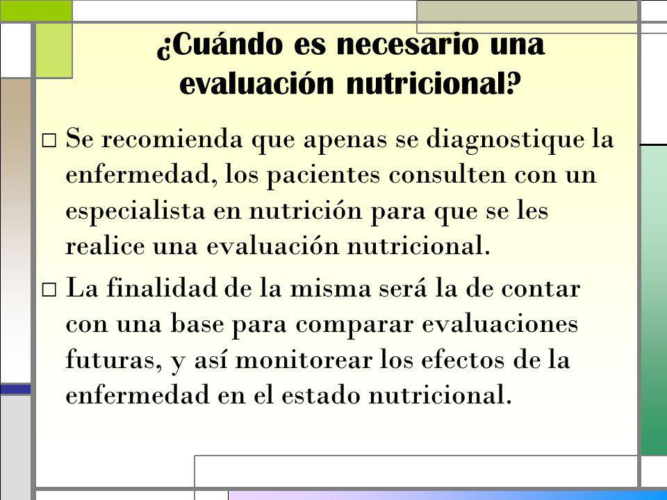¿Cuándo es necesario una evaluación nutricional