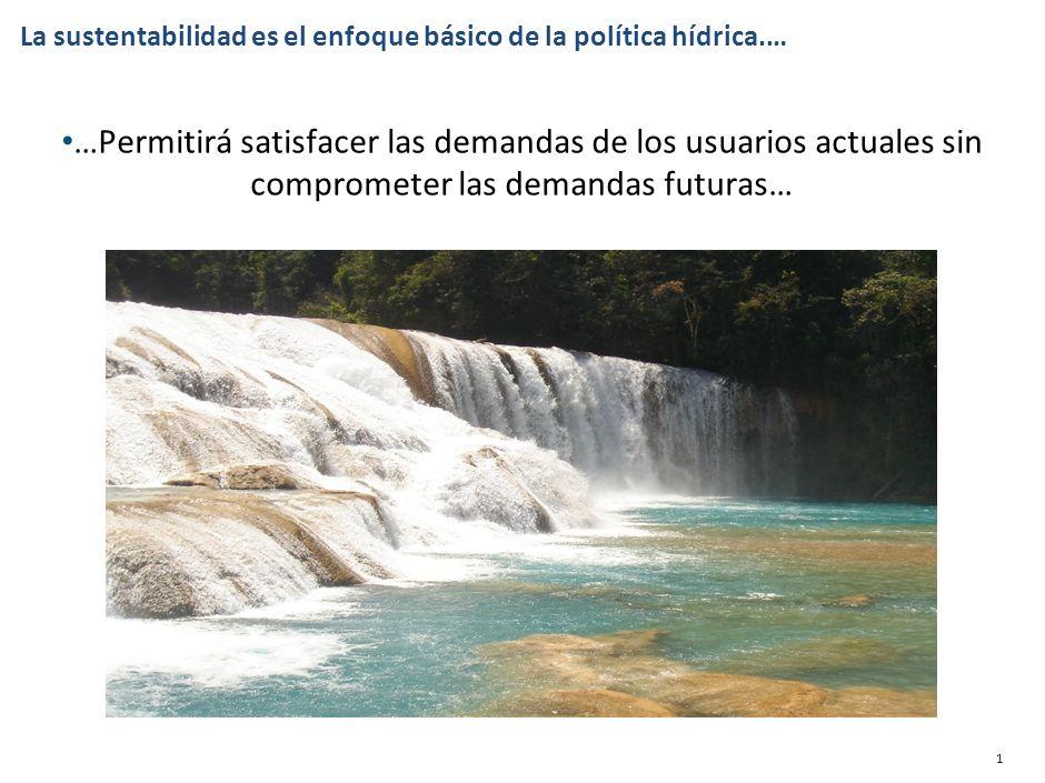 La sustentabilidad es el enfoque básico de la política hídrica.…