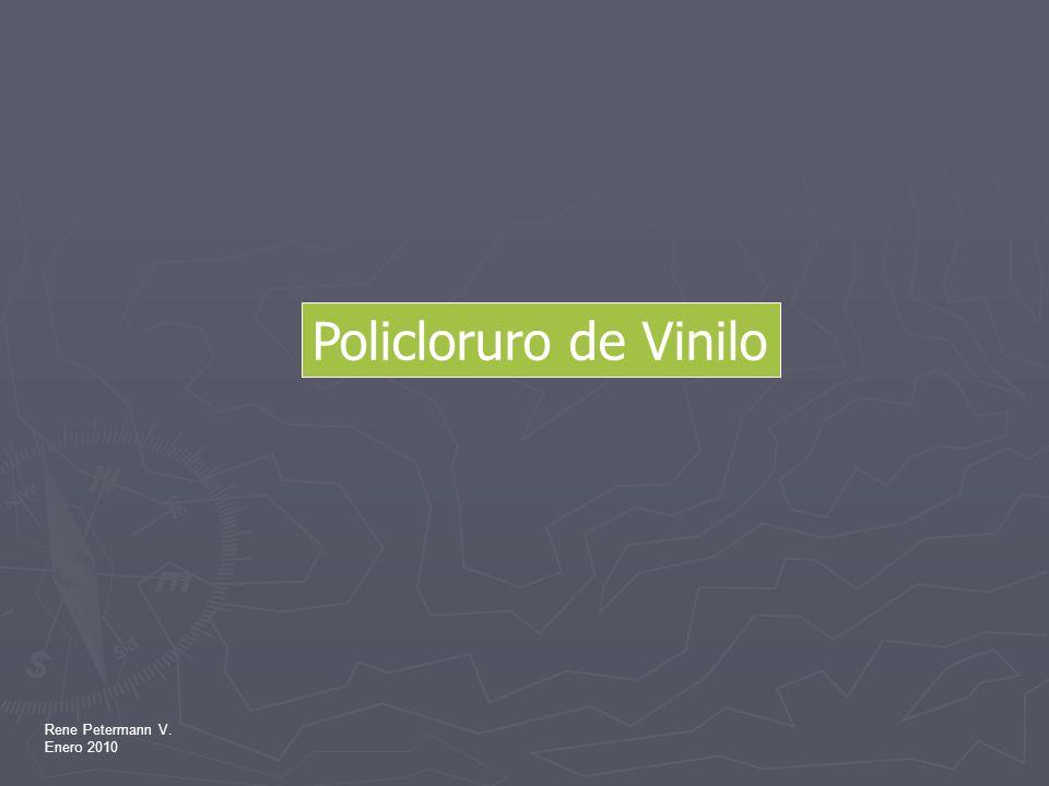 Policloruro de Vinilo Rene Petermann V. Enero 2010