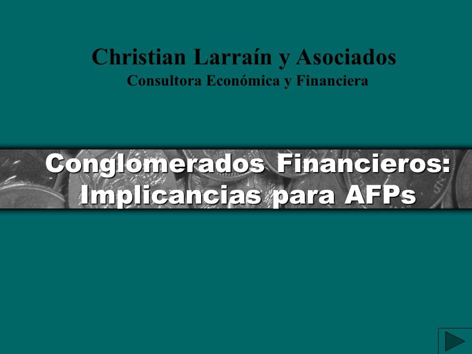 Conglomerados Financieros: Implicancias para AFPs