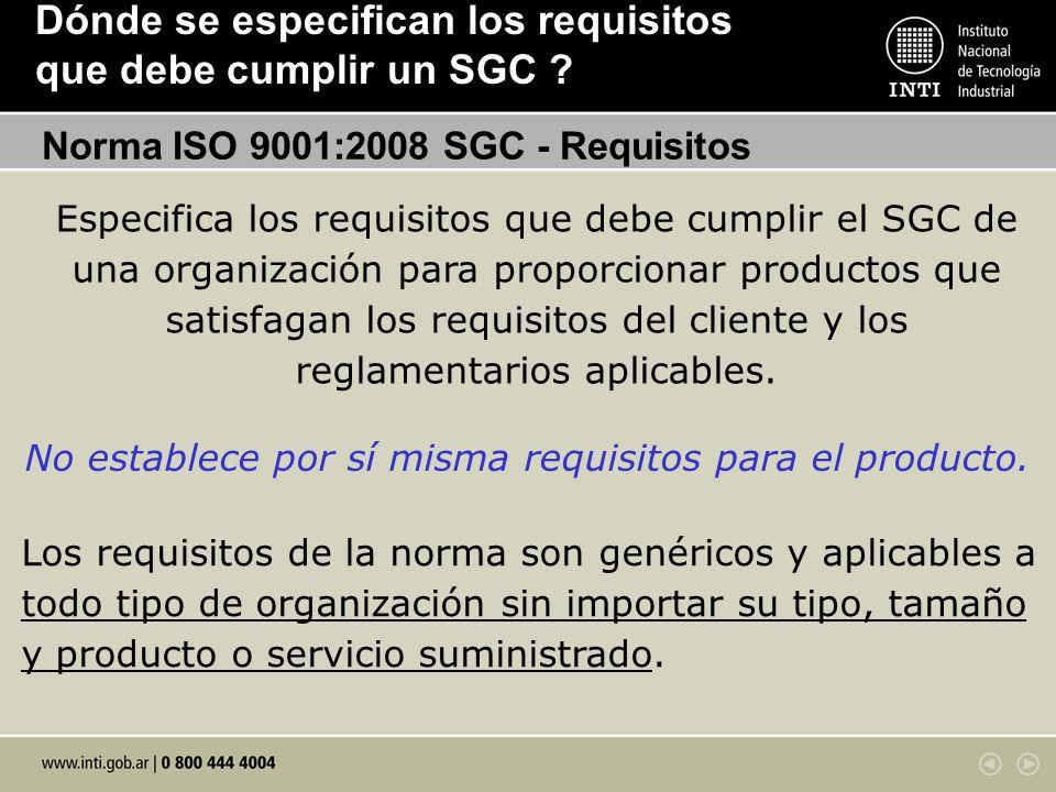 No establece por sí misma requisitos para el producto.