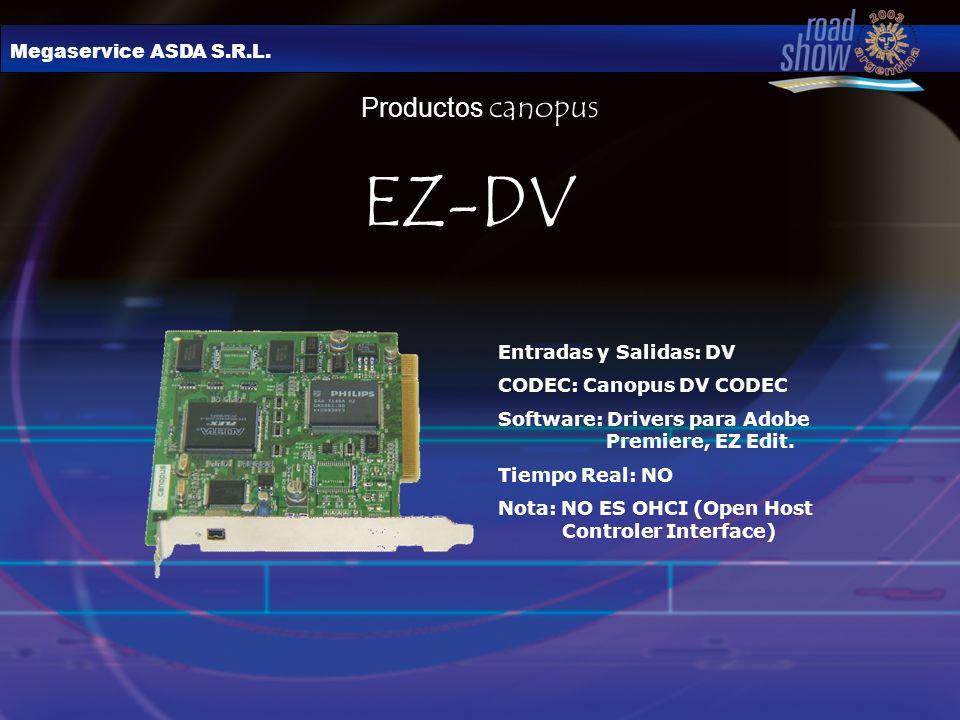 EZ-DV Productos canopus Megaservice ASDA S.R.L. Entradas y Salidas: DV