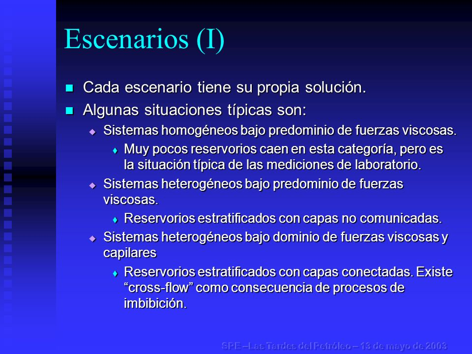 Escenarios (I) Cada escenario tiene su propia solución.