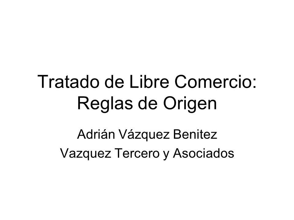 Tratado de Libre Comercio: Reglas de Origen