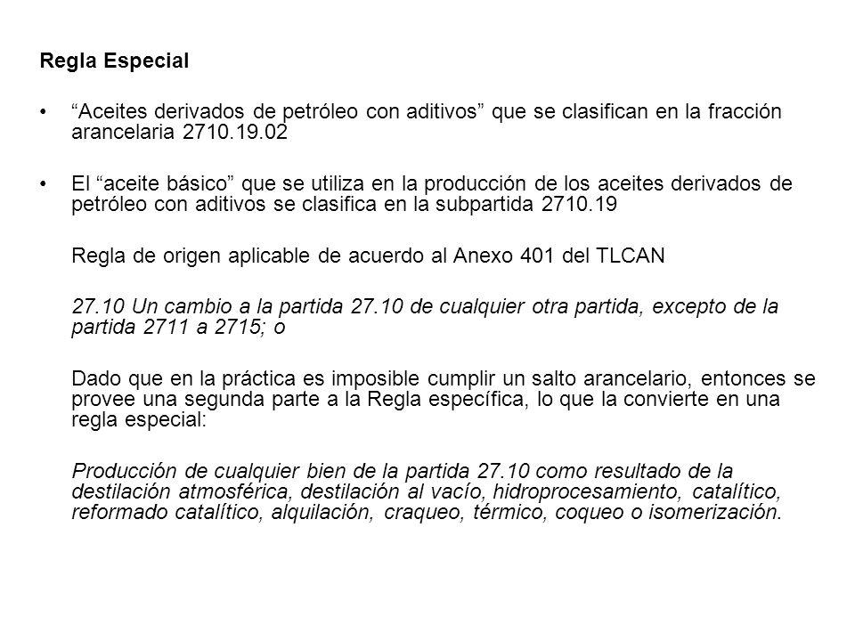 Regla Especial Aceites derivados de petróleo con aditivos que se clasifican en la fracción arancelaria 2710.19.02.