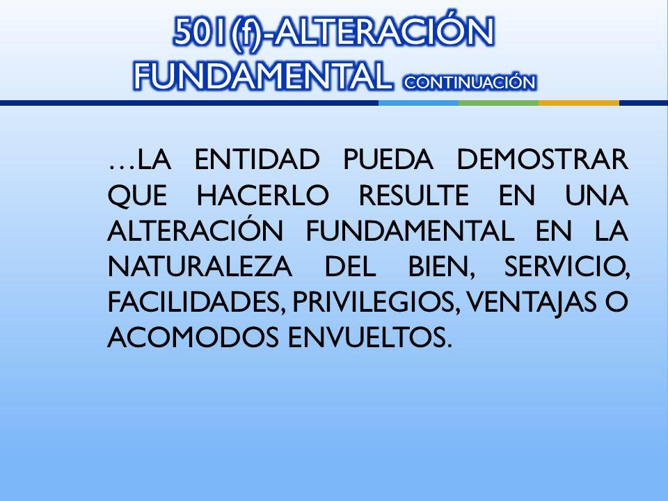 501(f)-ALTERACIÓN FUNDAMENTAL CONTINUACIóN