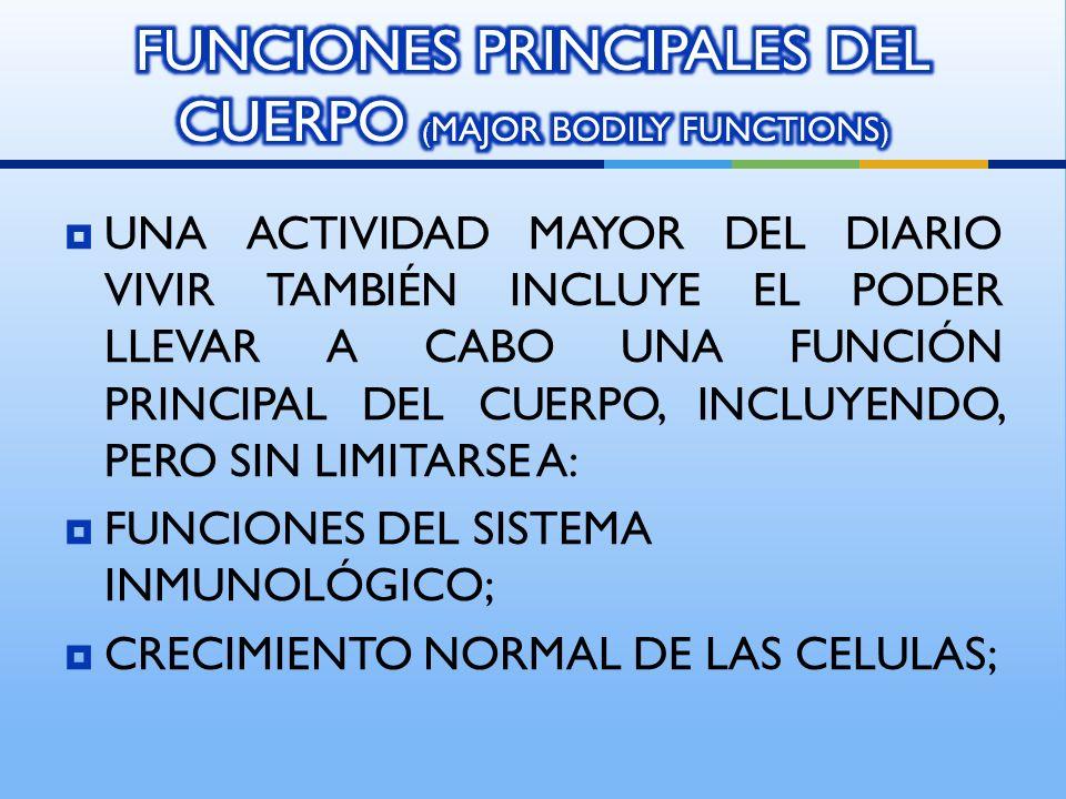 FUNCIONES PRINCIPALES DEL CUERPO (MAJOR BODILY FUNCTIONS)