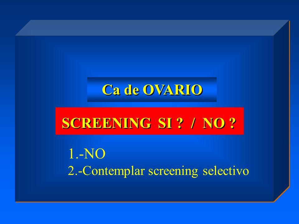 Ca de OVARIO SCREENING SI / NO