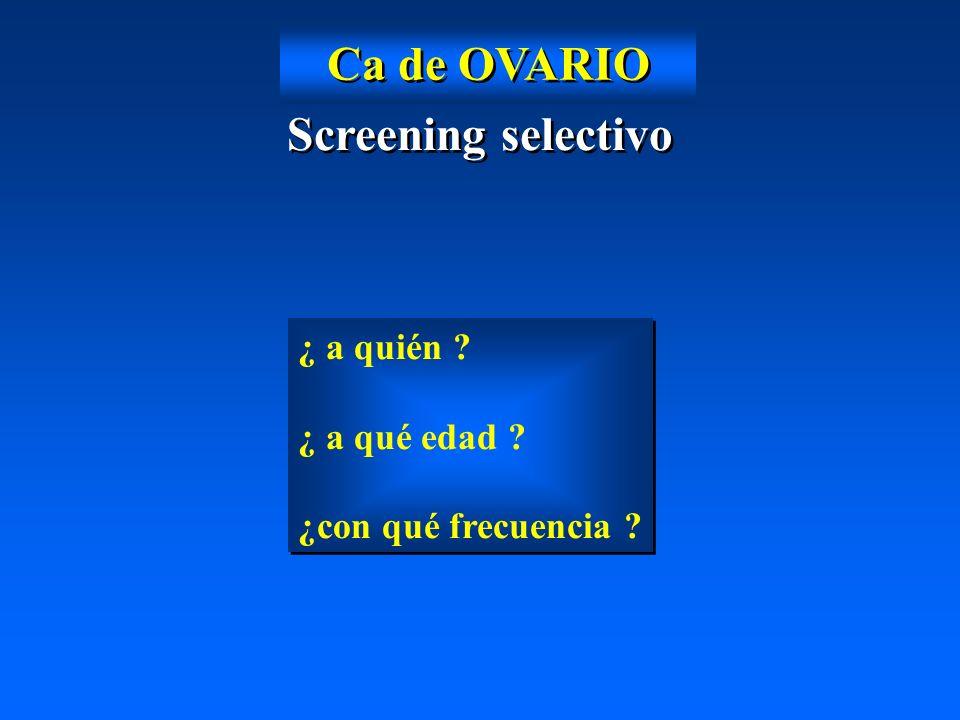 Ca de OVARIO Screening selectivo