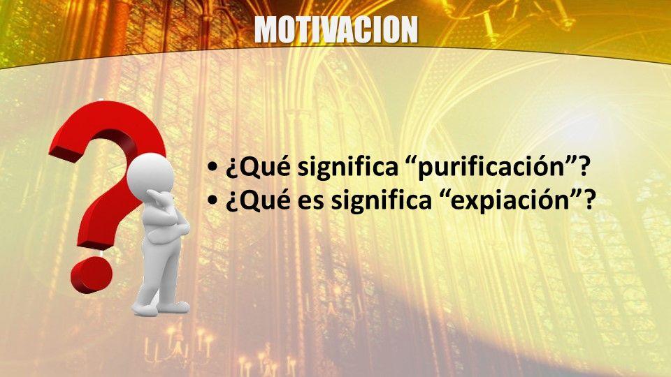 MOTIVACION ¿Qué significa purificación