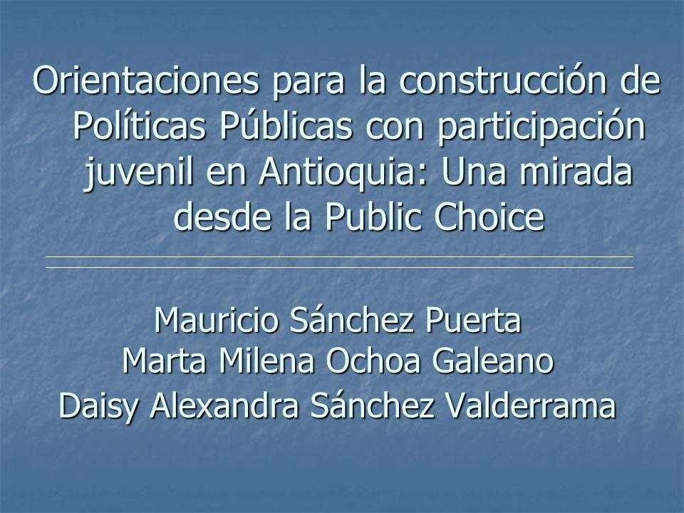 Orientaciones para la construcción de Políticas Públicas con participación juvenil en Antioquia: Una mirada desde la Public Choice