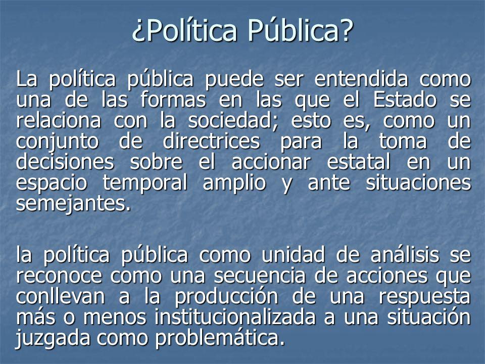 ¿Política Pública