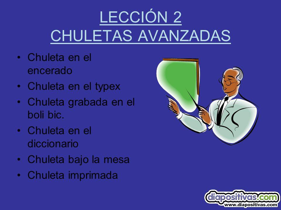 LECCIÓN 2 CHULETAS AVANZADAS