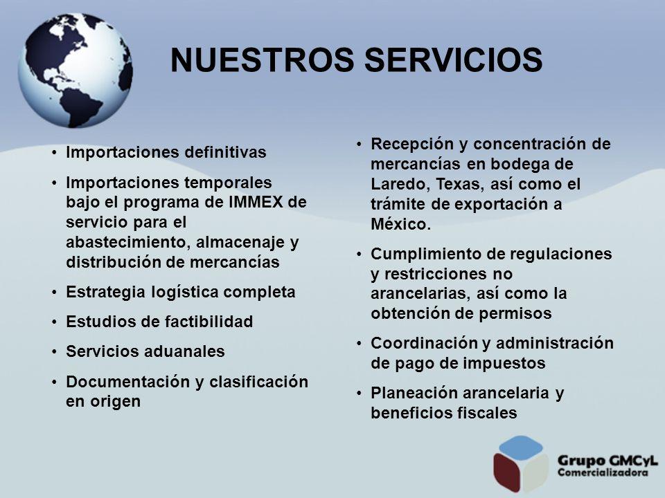 NUESTROS SERVICIOS Recepción y concentración de mercancías en bodega de Laredo, Texas, así como el trámite de exportación a México.