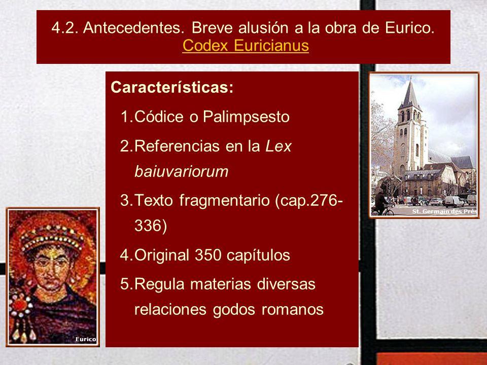 4.2. Antecedentes. Breve alusión a la obra de Eurico. Codex Euricianus