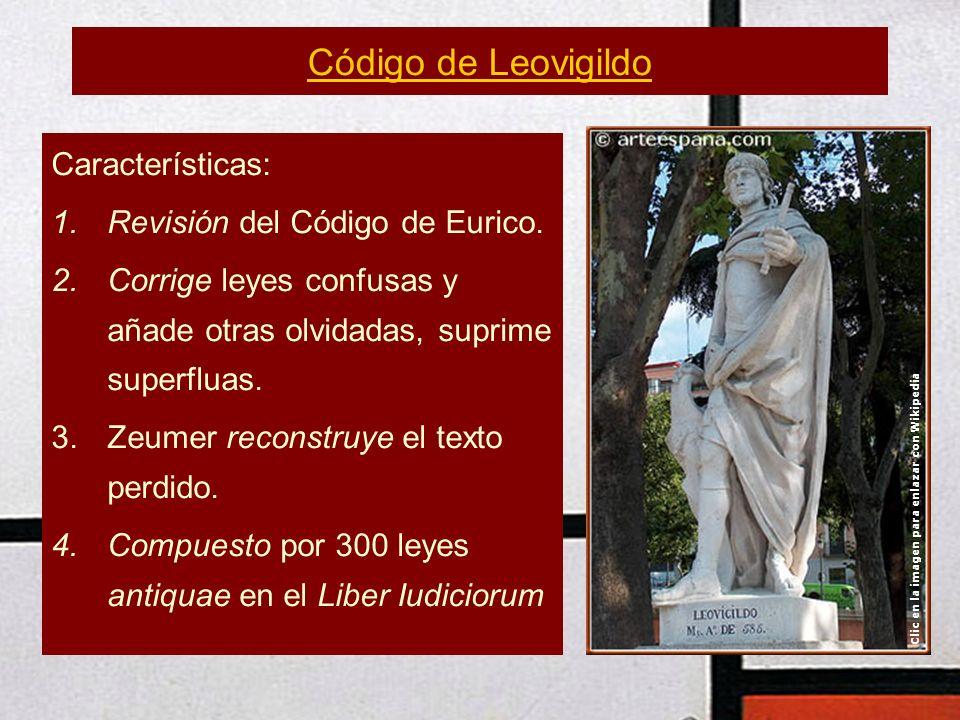 Código de Leovigildo Características: Revisión del Código de Eurico.