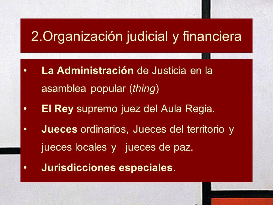 2.Organización judicial y financiera