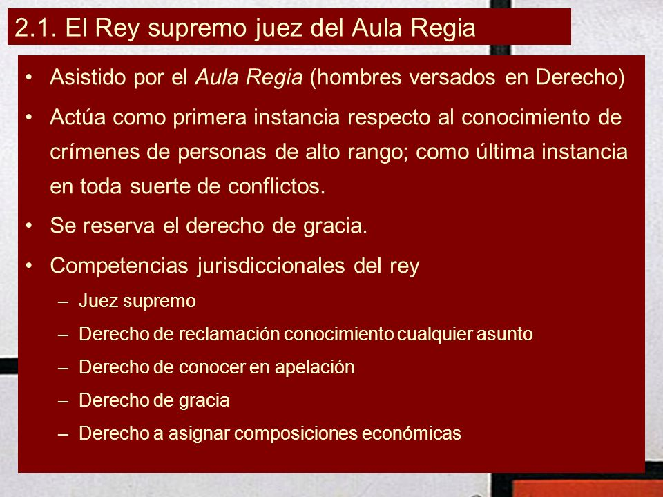 2.1. El Rey supremo juez del Aula Regia