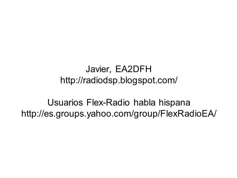 Javier, EA2DFH http://radiodsp. blogspot