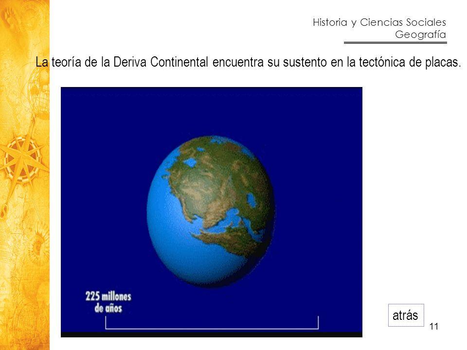 La teoría de la Deriva Continental encuentra su sustento en la tectónica de placas.