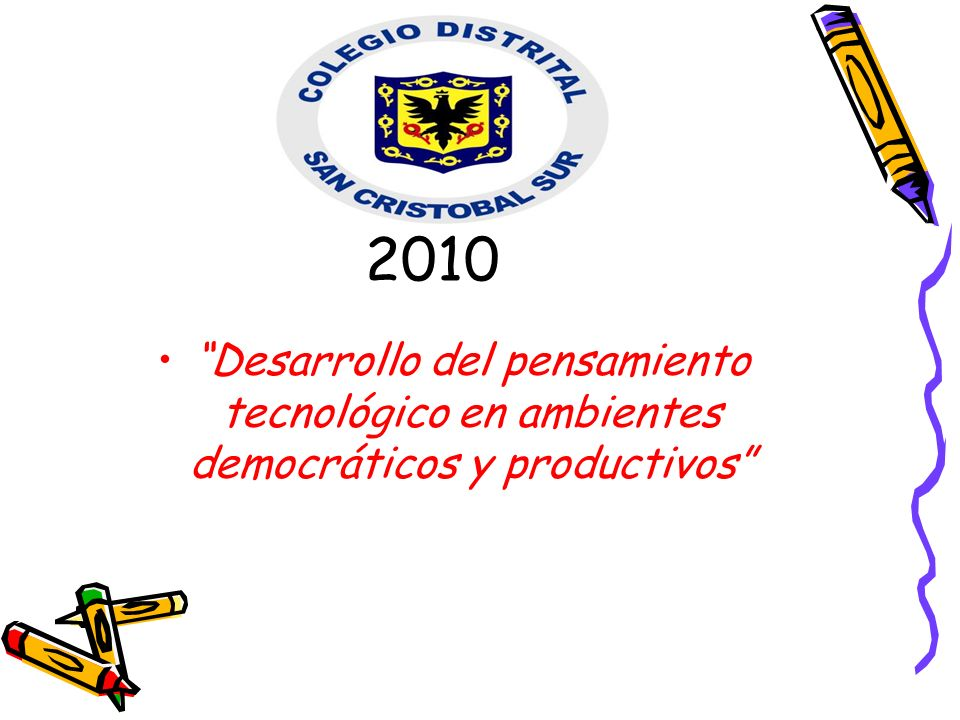 2010 Desarrollo del pensamiento tecnológico en ambientes democráticos y productivos
