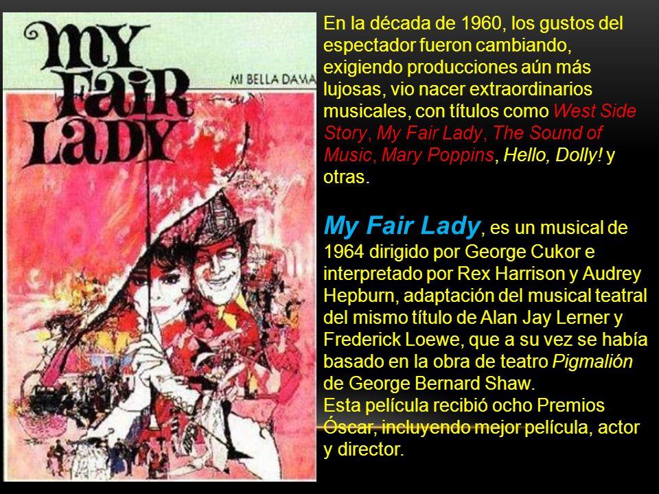 En la década de 1960, los gustos del espectador fueron cambiando, exigiendo producciones aún más lujosas, vio nacer extraordinarios musicales, con títulos como West Side Story, My Fair Lady, The Sound of Music, Mary Poppins, Hello, Dolly! y otras.