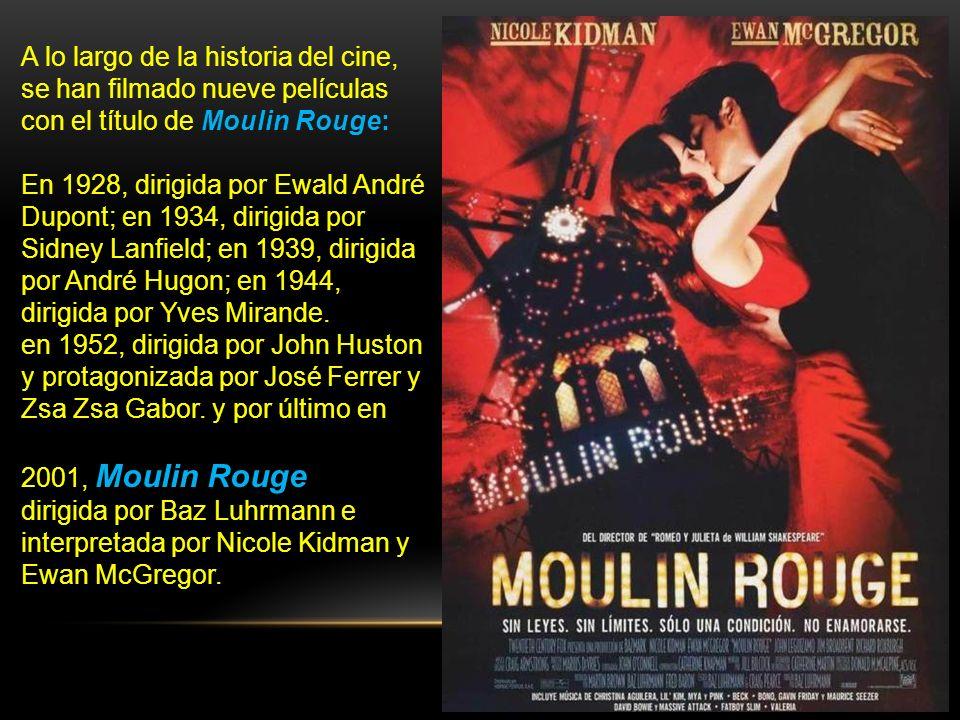 A lo largo de la historia del cine, se han filmado nueve películas con el título de Moulin Rouge: