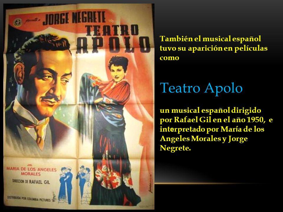 También el musical español tuvo su aparición en películas como